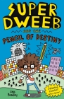 Super Dweeb and the Pencil of Destiny Cover Image