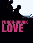 Punch Drunk Love: Screenplay Cover Image