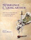 Inklings and King Arthur: J.R.R. Tolkien, Charles Williams, C.S. Lewis, and Owen Barfield on the Matter of Britain Cover Image