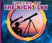 Cycles of the Night Sky (Nature Cycles) Cover Image