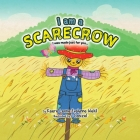 I Am a Scarecrow: I Was Made Just For You... Cover Image