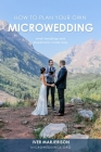 How To Plan Your Own MicroWedding: Small Weddings & Elopements Made Easy Cover Image