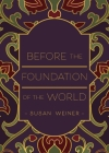 Before the Foundation of the World Cover Image