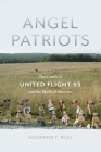 Angel Patriots: The Crash of United Flight 93 and the Myth of America Cover Image