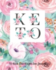 52 Week Keto Diet Weight Loss Journal: Your Meals Weekly Diary Meal and Exercise Fitness Diet Weight Loss Journal Grocery Keto List Track And Plan Log Cover Image