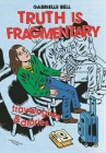 Truth Is Fragmentary: Travelogues & Diaries Cover Image