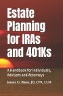 Estate Planning for IRAs and 401Ks: A Handbook for Individuals, Advisors and Attorneys Cover Image