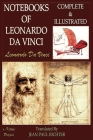 The Notebooks of Leonardo Da Vinci: Complete & Illustrated Cover Image