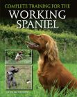 Complete Training for the Working Spaniel Cover Image