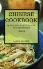 Chinese Cookbook 2021: Quick and Easy Recipes for Beginners Cover Image