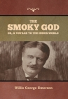 The Smoky God or, A Voyage to the Inner World Cover Image
