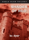 Shades of Red: An Eagle Glen Trilogy Book Cover Image