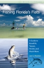 Fishing Florida's Flats: A Guide to Bonefish, Tarpon, Permit, and Much More (Wild Florida) Cover Image