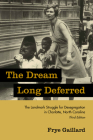 The Dream Long Deferred: The Landmark Struggle for Desegregation in Charlotte, North Carolina Cover Image