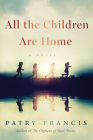 All the Children Are Home: A Novel Cover Image
