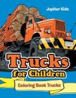 Trucks for Children: Coloring Book Trucks Cover Image
