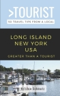 Greater Than a Tourist - Long Island New York USA: 50 Travel Tips from a Local Cover Image