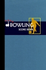 Bowling Score Book: Bowling Game Record Book Track Your Scores And Improve Your Game, Bowler Score Keeper for Friends, Family and Collegue (Vol. #3) Cover Image