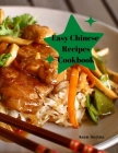 Easy Chinese Recipes Cookbook: Restaurant Favorites Made Simple Cover Image