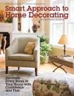 Smart Approach to Home Decorating, Revised 4th Edition: Decorate Every Room in Your Home with Confidence and Flair Cover Image