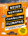 Weird Weather and Changing Climates: What's Happening to Our Planet and How Can You Help? Cover Image
