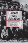 Silence Was Salvation: Child Survivors of Stalin's Terror and World War II in the Soviet Union (Annals of Communism) Cover Image