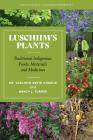 Luschiim's Plants: A Hul′q′umi′num′ (Cowichan) Ethnobotany Cover Image