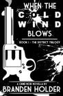 When the Cold Wind Blows (The District Trilogy) Cover Image