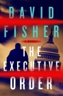 The Executive Order: A Novel Cover Image