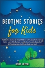 Bedtime Stories for Kids: Meditation Stories to Help Children Fall Asleep Fast and Feel Calm, Learn Mindfulness and Reduce Anxiety. Beautiful Se Cover Image