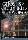 Ghosts of Goldfield and Tonopah (Haunted America) Cover Image