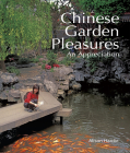 Chinese Garden Pleasures: An Appreciation Cover Image