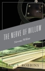 The Nerve of Willow: Nervous Willow Cover Image
