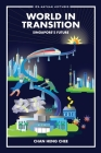 World in Transition: Singapore's Future Cover Image