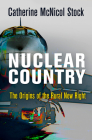 Nuclear Country: The Origins of the Rural New Right (Haney Foundation) Cover Image