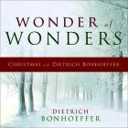 Wonder of Wonders: Christmas with Dietrich Bonhoeffer Cover Image