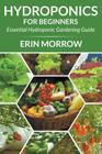 Hydroponics For Beginners: Essential Hydroponic Gardening Guide Cover Image