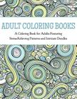 Adult Coloring Books: A Coloring Book for Adults Featuring Stress Relieving Patterns and Intricate Doodles Cover Image