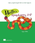 Hello Raspberry Pi!: Python programming for kids and other beginners Cover Image