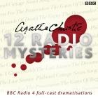 Agatha Christie: Twelve Radio Mysteries: Twelve BBC Radio 4 Dramatisations Cover Image