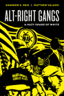 Alt-Right Gangs: A Hazy Shade of White Cover Image