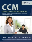 CCM Certification Study Guide 2020-2021: Exam Prep Book and Practice Test Questions for the Certified Case Management Exam Cover Image
