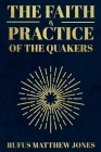 The Faith and Practice of the Quakers Cover Image