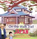 On The Walk Trail: Japan Cover Image