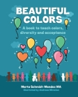 Beautiful Colors: A book to teach colors, diversity and acceptance Cover Image