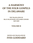 A Harmony of the Four Gospels in Delaware; The translation by Ira D. Blanchard and James Conner (1837-1839) Volume II Cover Image