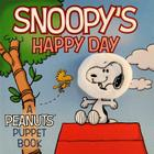 Snoopy's Happy Day: A Peanuts Puppet Book Cover Image