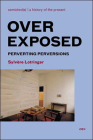 Overexposed: Perverting Perversions (Semiotext(e) Foreign Agents) Cover Image