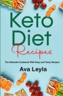 Keto Diet Recipes: The Ultimate Cookbook With Easy and Tasty Recipes Cover Image