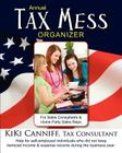 Annual Tax Mess Organizer for Sales Consultants & Home Party Sales Reps: Help for self-employed individuals who did not keep itemized income & expense Cover Image